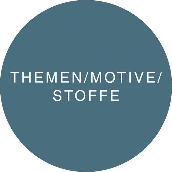 THEMEN / MOTIVE / STOFFE