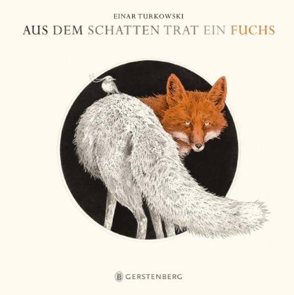 Turkowski: Aus dem Schattentrat ein Fuchs (Gerstenberg 2019)