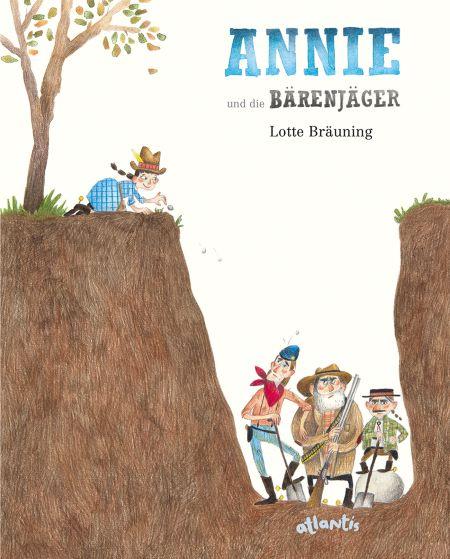 Lotte Bräuning: Annie und die Bärenjäger (Atlantis 2019)