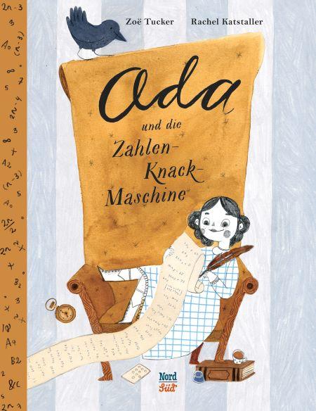 Zoë Tucker/Rachel Katstaller: Ada und die Zahlen-Knack-Maschine (NordSüd 2019)