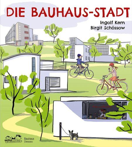 Kern/Stein: Die Bauhaus-Stadt (Seemann Henschel 2018)