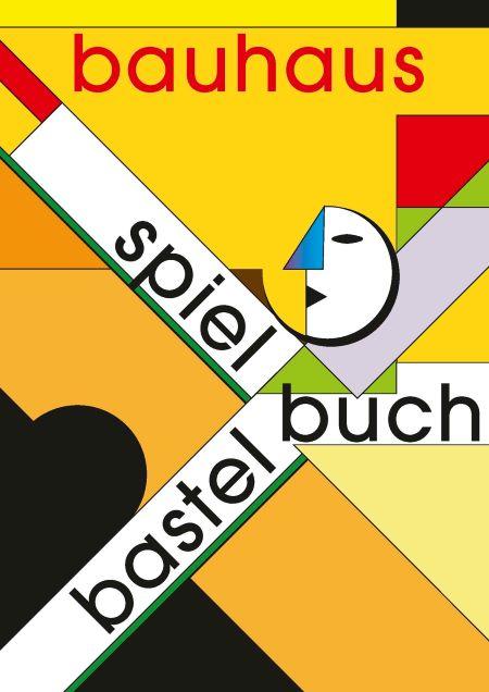 Meurer/Vizzarri: Bauhaus - Spiel- und Bastelbuch (Bauhaus Universitätsverlag 2018)