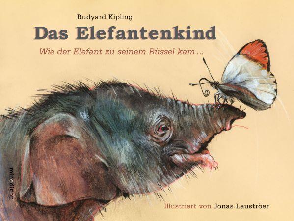 Kipling: Das Elefantenkind. Wie der Elefant zu seinem Rüssel kam (minedition 2018)