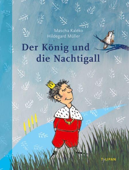 Kaléko: Der König und die Nachtigall (Tulipan 2019)