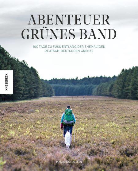 Goldstein: Abenteuer Grünes Band (Knesebeck 2019)