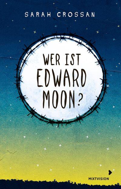 Crossan: Wer ist Edward Moon (mixtvision 2019)