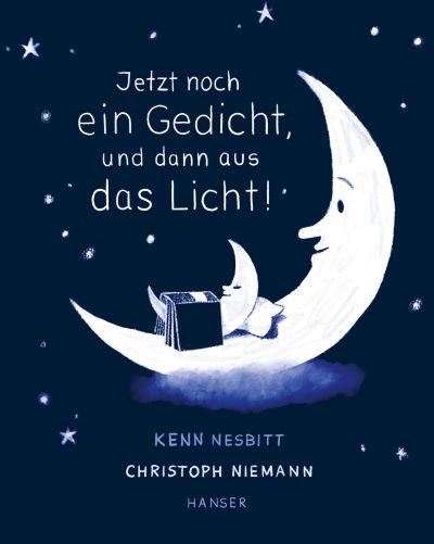 Nesbit/Niemann: Jetzt noch ein Gedicht und dann aus das Licht! Carl Hanser 2019)