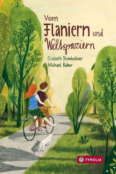 Steinkellner/Roher: Vom Flaniern und Weltspaziern Tyrolia 2019)