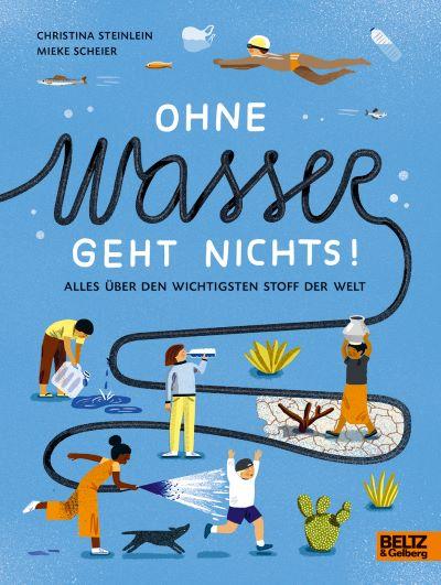 Steinlein: Ohne Wasser geht nichts (Beltz & Gelberg 2020)