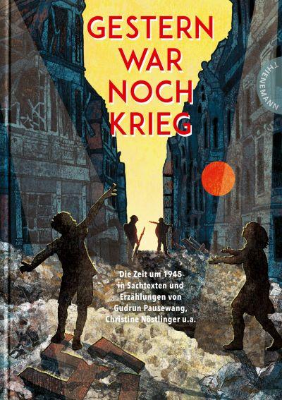 Verg/Hübner (Hgg.): Gestern war noch Krieg (Thienemann 2020)