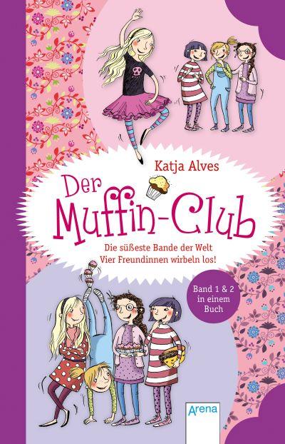 Alves: Die süßeste Bande der Welt. Der Muffin-Club (Arena 2019)