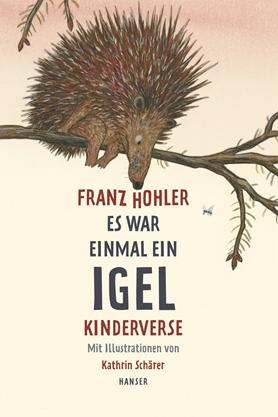 Hohler: Es war einmal ein Igel (Hanser 2011)