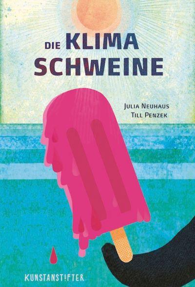 Neuhaus/Penzek: Die Klimaschweine (Kunstanstifter 2020)