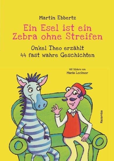 Ebbertz: Ein Esel ist ein Zebra ohne Streifen (Razamba 2019)