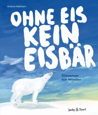 Heldmann: Ohne Eis kein Eisbär (Jacoby & Stuart 2020)