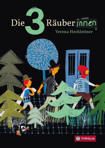 Hochleitner: Die 3 Räuberinnen (Tyrolia 2019)