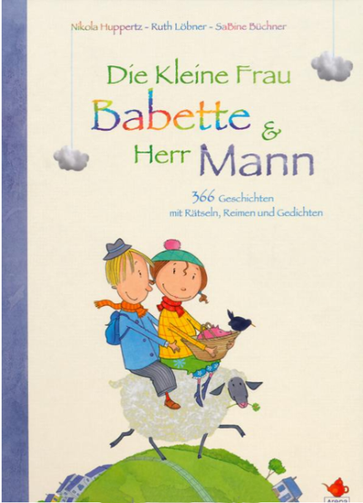 Huppertz/Löbner: Die kleine Frau Babette & Herr Mann (Arena 2012)