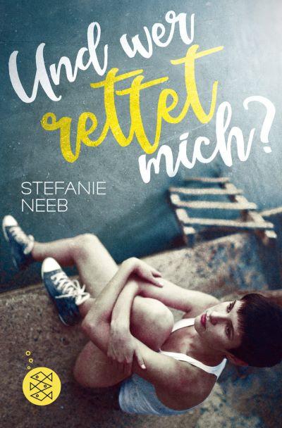 Neeb: Und wer rettet mich? (Fischer TB 2018)