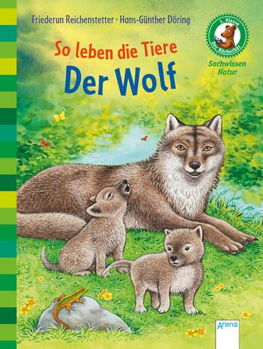 Reichenstetter: So leben die Tiere: Der Wolf (Arena 2019)