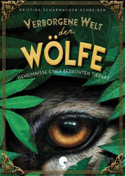 Scharmacher-Schreiber: Verborgene Welt der Wölfe (Sophie 2020)