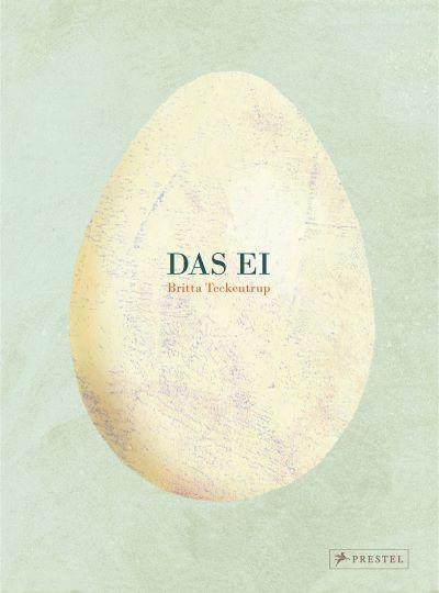 Teckentrup: Das Ei (Prestel 2017)