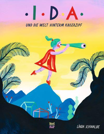 Schwalbe: Ida und die Welt hinterm Kaiserzipf (NordSüd 2020)