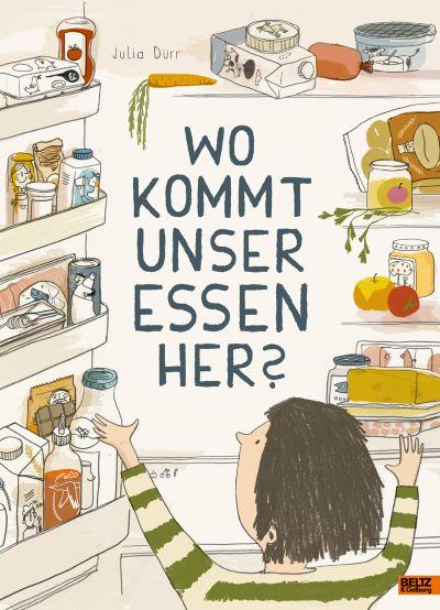 Dürr: Wo kommt unser Essen her? (Beltz & Gelberg 2020)