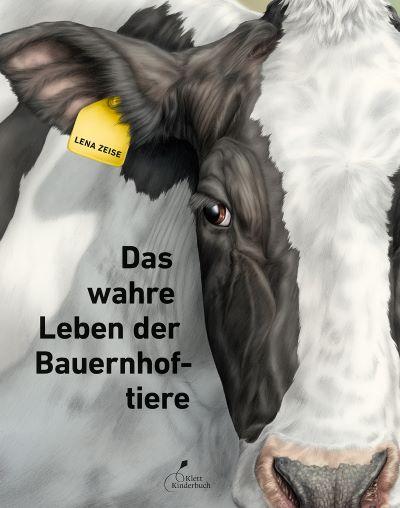 Zeise: Das wahre Leben der Bauernhoftiere (Klett Kinderbuch 2020)