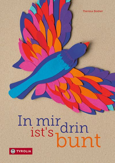 Bodner: In mir drin ist's bunt (Tyrolia 2020)