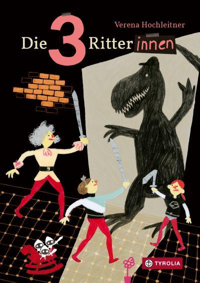 Hochleitner: Die 3 Ritterinnen (Tyrolia 2020)