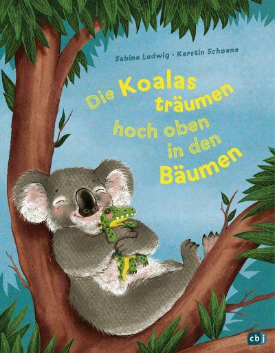 Ludwig: Die Koalas träumen hoch oben in den Bäumen (cbj 2020)