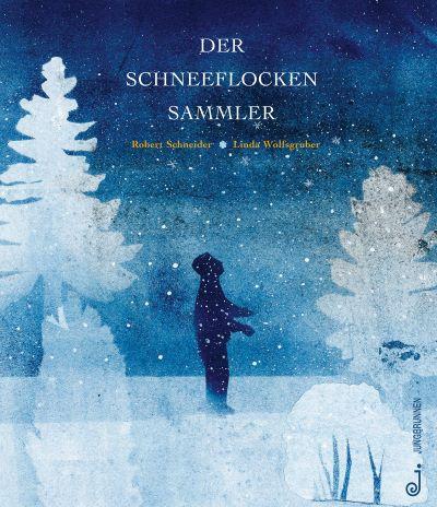 Schneider: Der Schneeflockensammler (Jungbrunnen 2020)