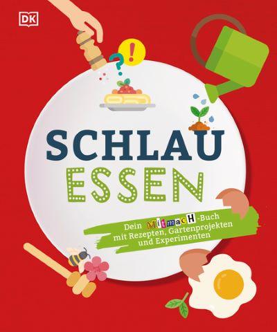 Klaus Tschira Stiftung (Hg.): Schlau essen (Dorling Kindersley 2020)