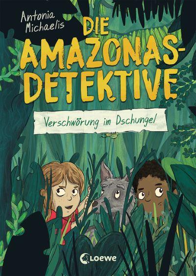 Michaelis: Die Amazonas-Detektive (Loewe 2021)