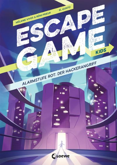 Vives & Prieur: Escape Game Kids: Alarmstufe Rot: Der Hackerangriff (Loewe 2020)