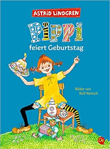 Lindgren/Rettich: Pippi feiert Geburtstag (Oetinger 1999)