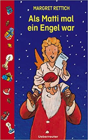 Rettich: Als Matti mal ein Engel war (Ueberreuter 2000)