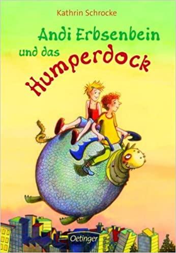 Schrocke: Andi Erbsenbein und das Humperdock (Oetinger 2007)