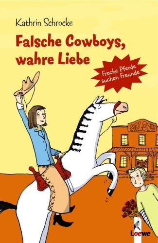Schrocke: Falsche Cowboys, wahre Liebe (Loewe 2006)