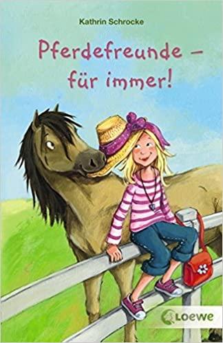 Schrocke: Pferdefreunde - für immer (Loewe 2008)