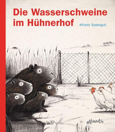 Soderguit: Die Wasserschweine im Hühnerhof (Atlantis 2021)