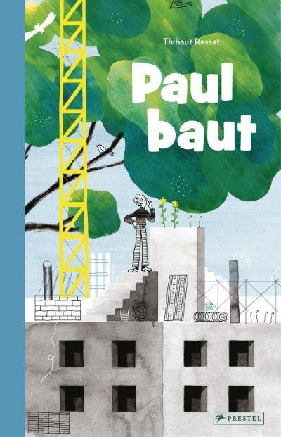 Rassat: Paul baut (Prestel 2021)