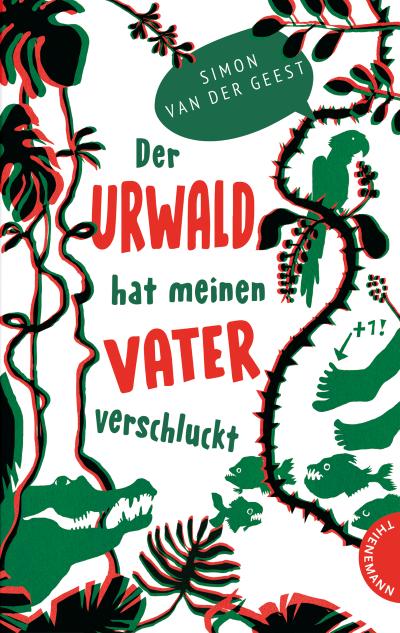 Van der Geest: Der Urwald hat meinen Vater verschluckt (Thienemann 2021)
