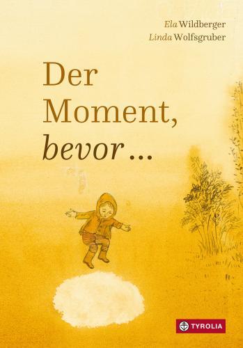 Wildberger: Der Moment, bevor ... (Tyrolia 2021)