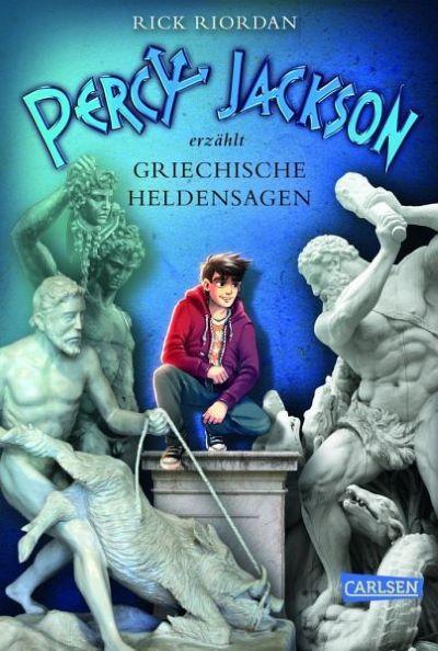 Riordan: Percy Jackson erzählt: Griechische Heldensagen (Carlsen 2016)