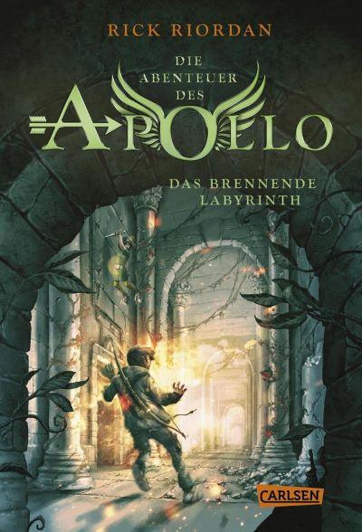 Riordan: Apollo 3: Das brennende Labyrinth (Carlsen 2019)