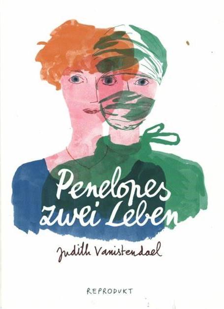 Vanistendael: Penelopes zwei Leben (Reprodukt 2021)