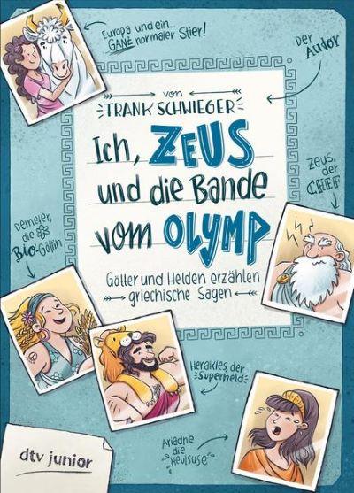 Schwieger: Ich, Zeus und die Bande vom Olymp (dtv 2017)