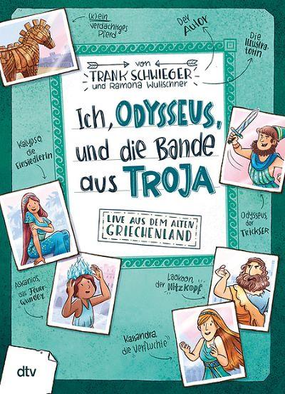 Schwieger: Ich, Odysseus und die Bande aus Troja (dtv 2021)
