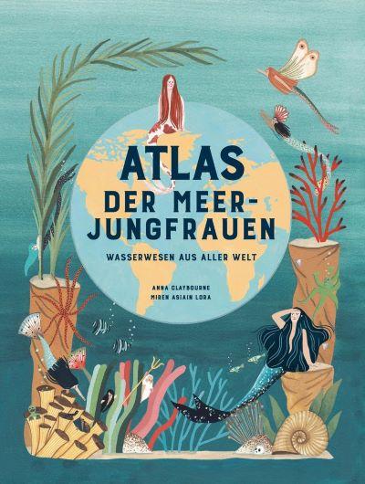 Claybourne: Atlas der Meerjungfrauen (Laurence King 2020)